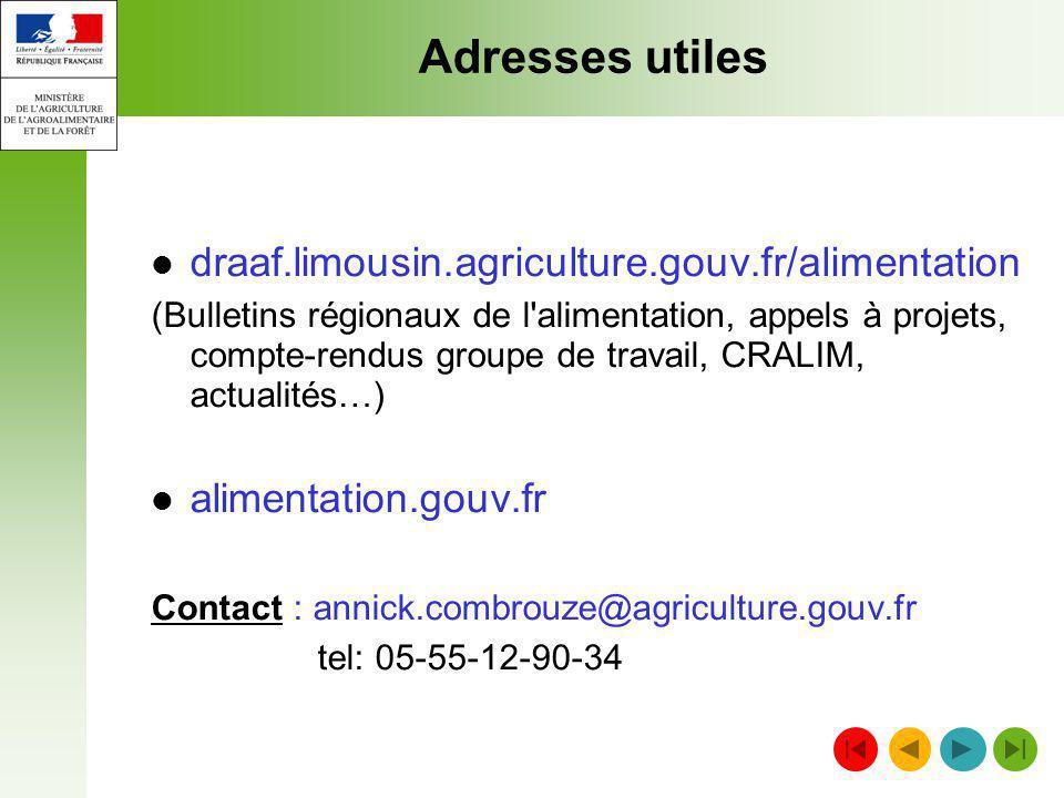 Adresses utiles draaf.limousin.agriculture.gouv.fr/alimentation (Bulletins régionaux de l'alimentation, appels à projets, compte-rendus groupe de trav