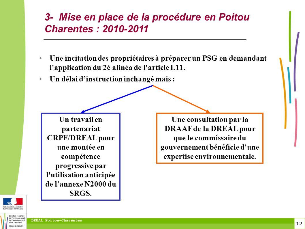12 DREAL Poitou-Charentes 3- Mise en place de la procédure en Poitou Charentes : 2010-2011 Une incitation des propriétaires à préparer un PSG en deman