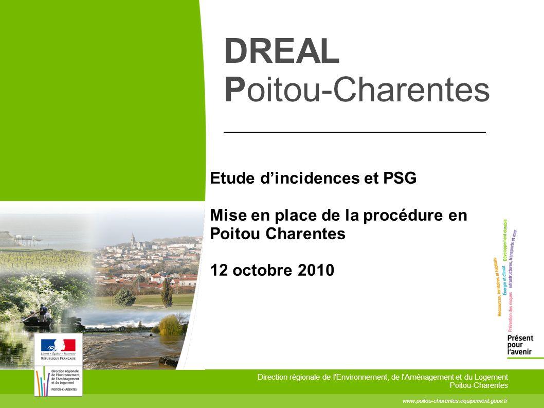DREAL Poitou-Charentes www.poitou-charentes.equipement.gouv.fr Direction régionale de l'Environnement, de l'Aménagement et du Logement Poitou-Charente
