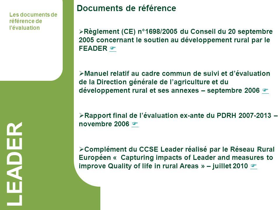 LEADER Documents de référence Les documents de référence de lévaluation Règlement (CE) n°1698/2005 du Conseil du 20 septembre 2005 concernant le souti