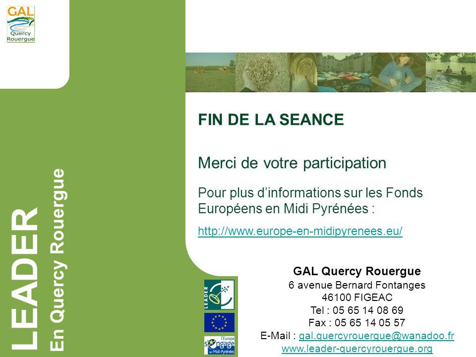 LEADER En Quercy Rouergue GAL Quercy Rouergue 6 avenue Bernard Fontanges 46100 FIGEAC Tel : 05 65 14 08 69 Fax : 05 65 14 05 57 E-Mail : gal.quercyrou