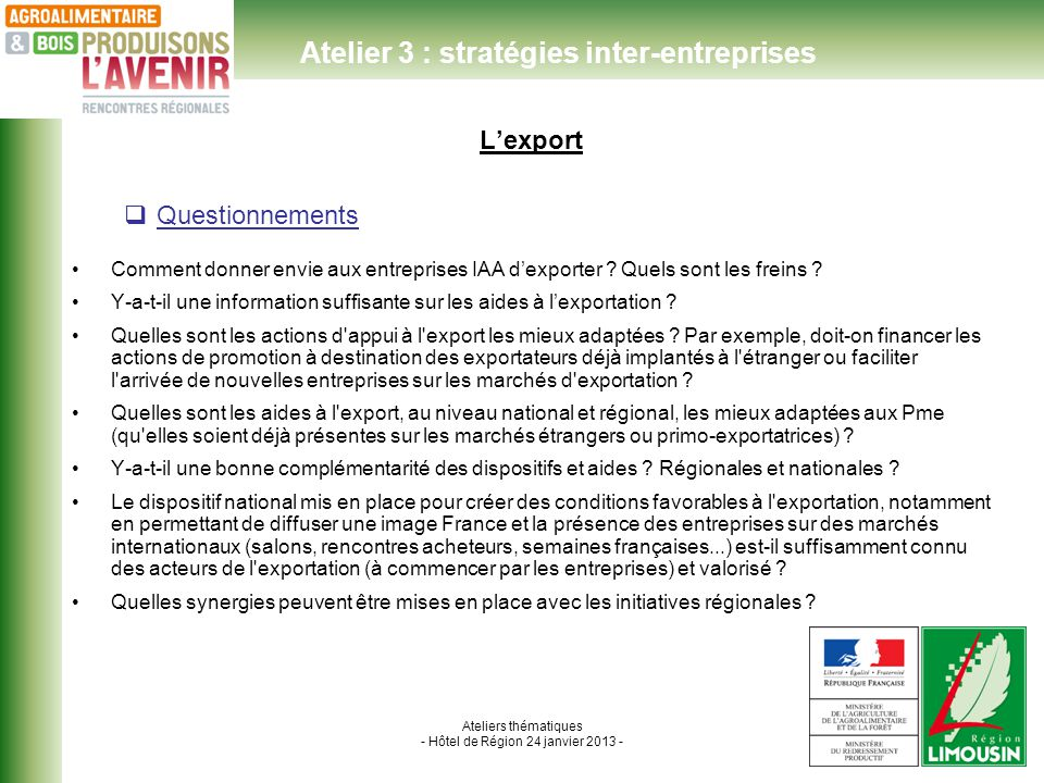 Ateliers thématiques - Hôtel de Région 24 janvier 2013 - Lexport Questionnements Comment donner envie aux entreprises IAA dexporter .