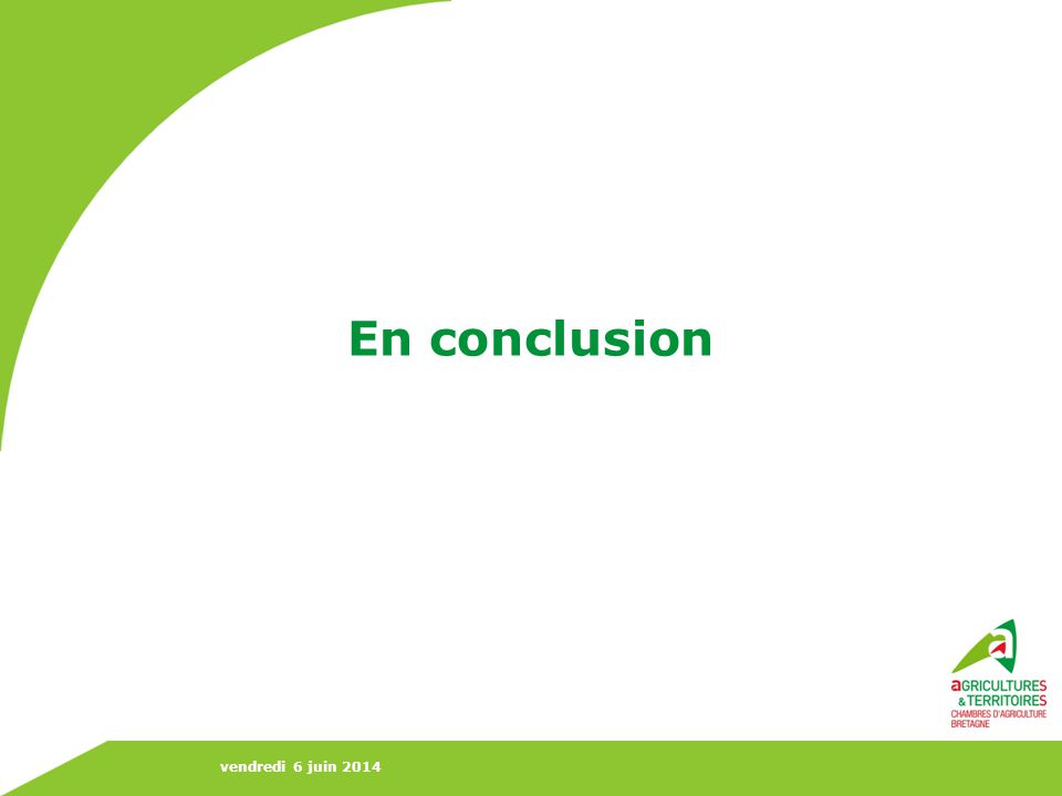 vendredi 6 juin 2014 Itk 1Itk 2Itk 3Itk 4Itk 5 100 euros /tonne Maintenir le cap des itinéraires raisonnés 200 euros /tonne Augmentation des charges