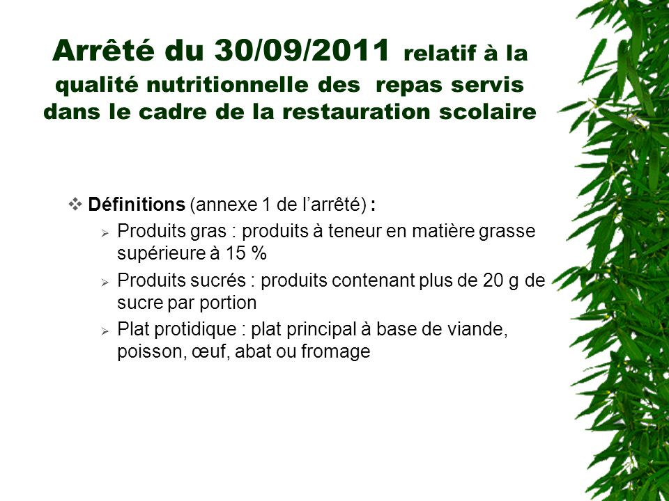 Arrêté du 30/09/2011 relatif à la qualité nutritionnelle des repas servis dans le cadre de la restauration scolaire Définitions (annexe 1 de larrêté)