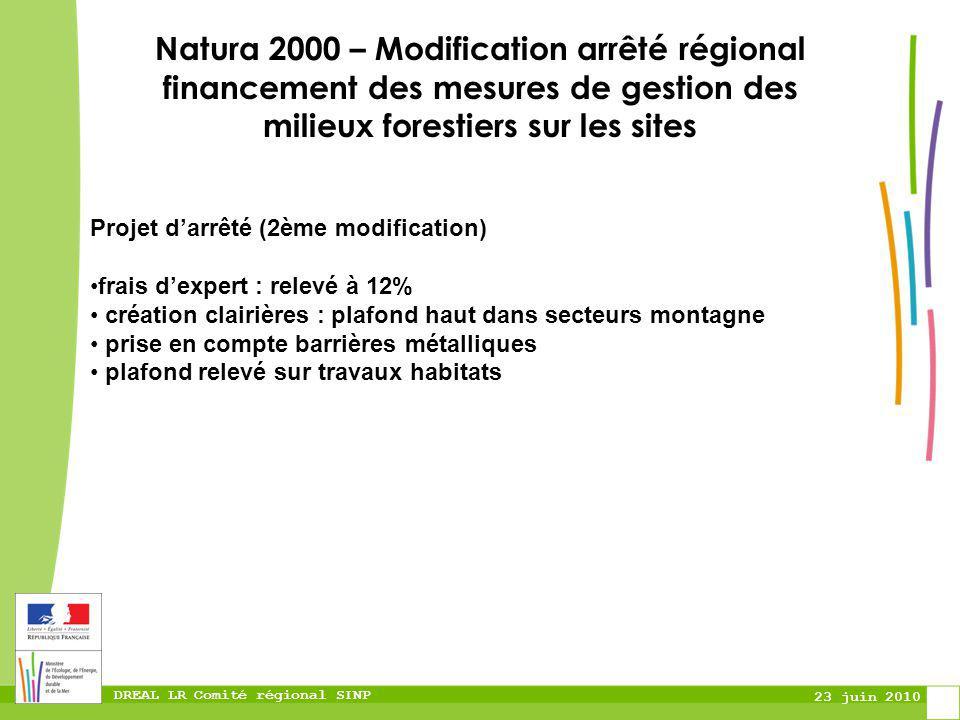 DREAL LR Comité régional SINP 23 juin 2010 Natura 2000 – Modification arrêté régional financement des mesures de gestion des milieux forestiers sur le