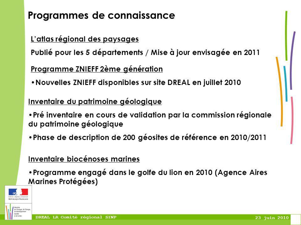 DREAL LR Comité régional SINP 23 juin 2010 Programmes de connaissance Programme ZNIEFF 2ème génération Nouvelles ZNIEFF disponibles sur site DREAL en