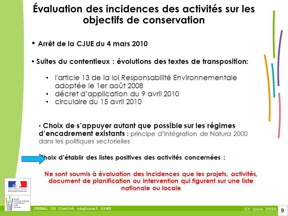 DREAL LR Comité régional SINP 23 juin 2010 9 Évaluation des incidences des activités sur les objectifs de conservation Arrêt de la CJUE du 4 mars 2010