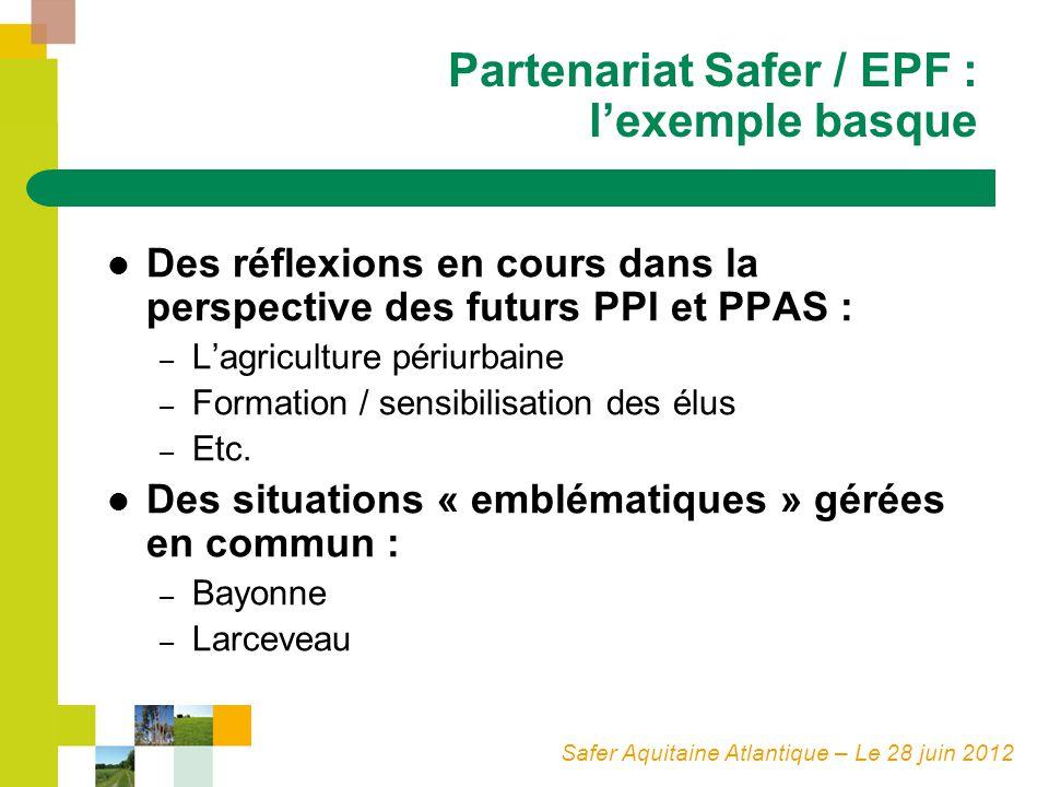 Safer Aquitaine Atlantique – Le 28 juin 2012 Partenariat Safer / EPF : lexemple basque Des réflexions en cours dans la perspective des futurs PPI et P