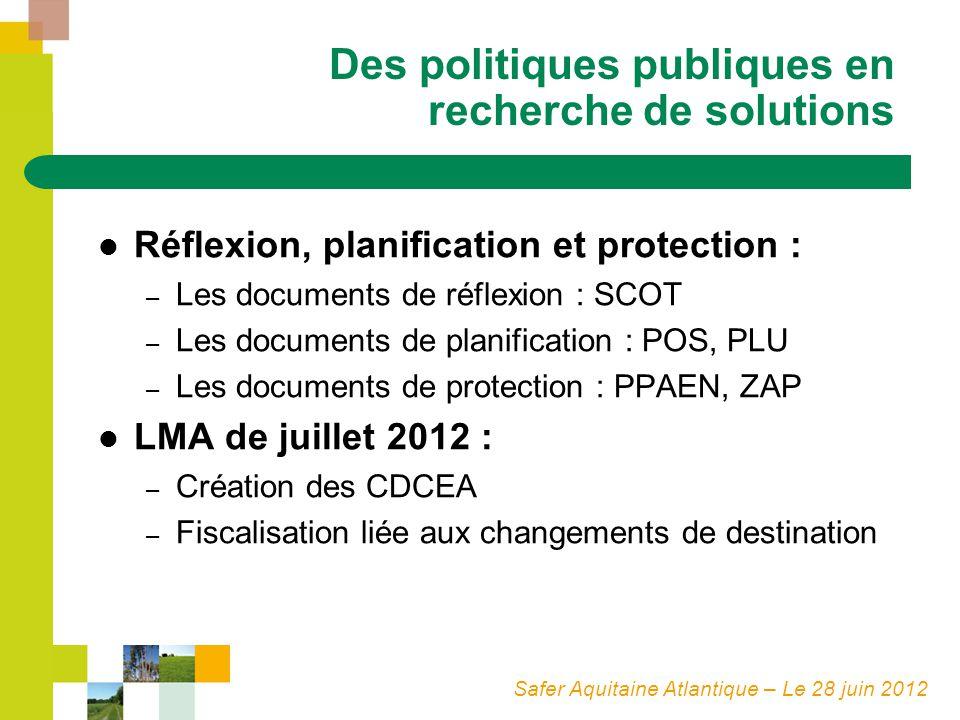 Safer Aquitaine Atlantique – Le 28 juin 2012 Des politiques publiques en recherche de solutions Réflexion, planification et protection : – Les documen