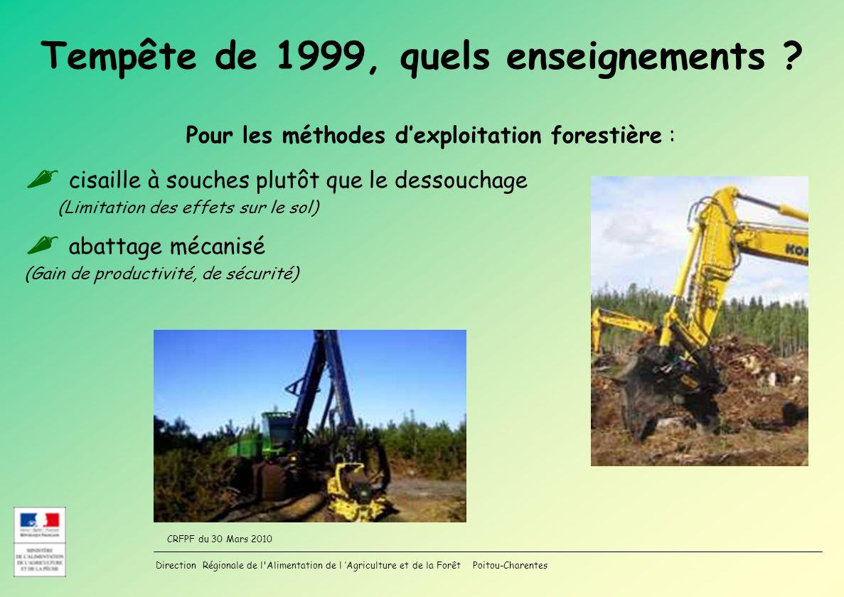 Direction Régionale de l'Alimentation de l Agriculture et de la Forêt Poitou-Charentes CRFPF du 30 Mars 2010 Tempête de 1999, quels enseignements ? Po