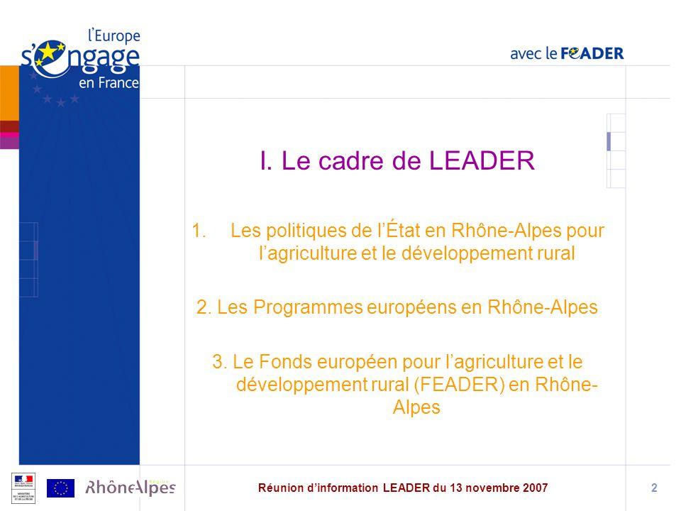 Réunion dinformation LEADER du 13 novembre 20072 I.