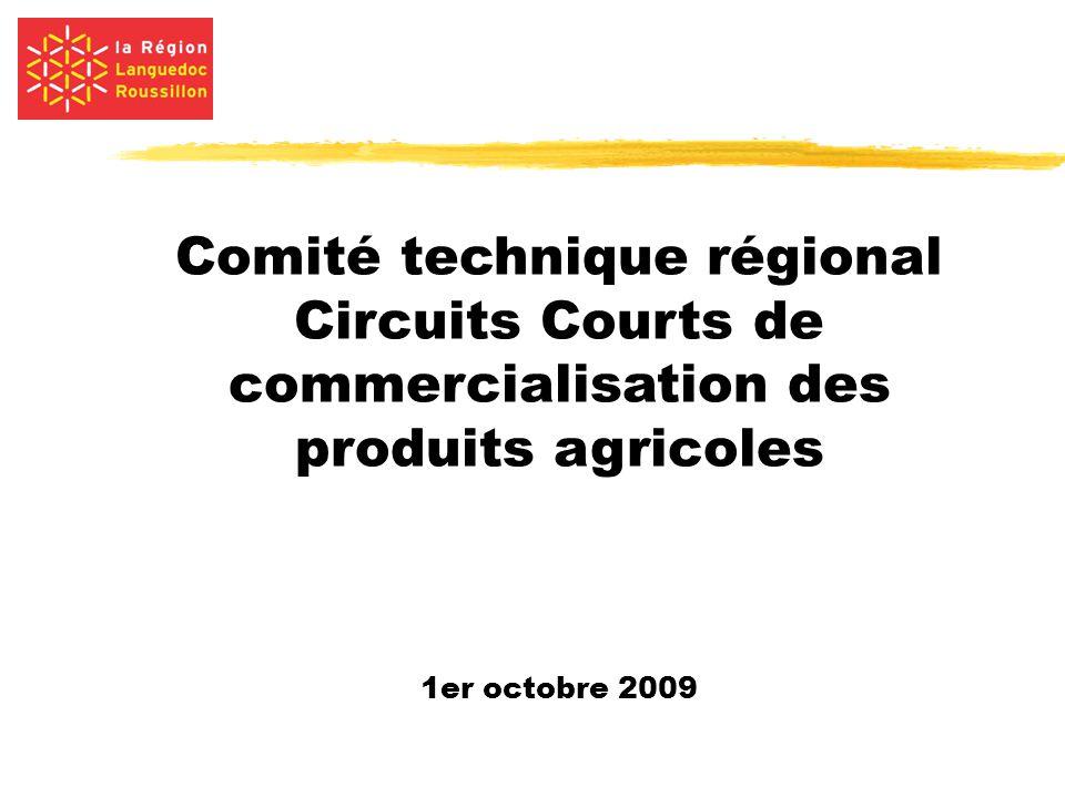 Comité technique régional Circuits Courts de commercialisation des produits agricoles 1er octobre 2009