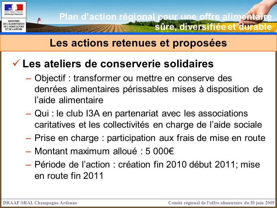 Les ateliers de conserverie solidaires –Objectif : transformer ou mettre en conserve des denrées alimentaires périssables mises à disposition de laide