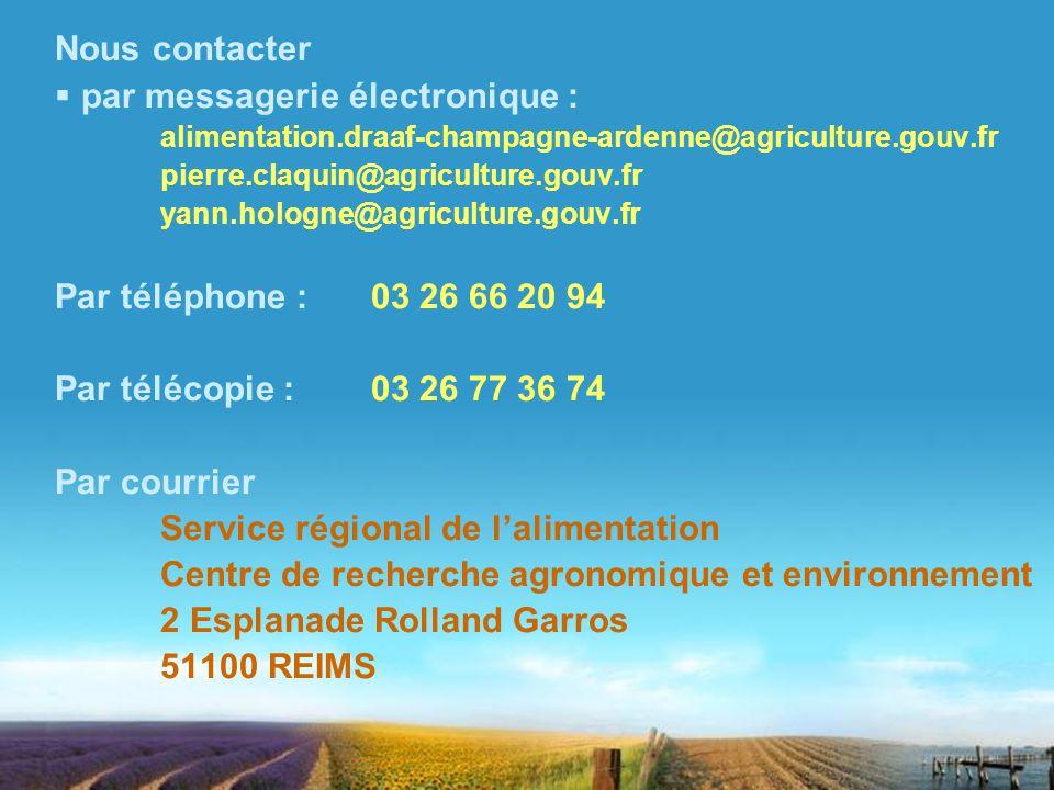 Nous contacter par messagerie électronique : alimentation.draaf-champagne-ardenne@agriculture.gouv.fr pierre.claquin@agriculture.gouv.fr yann.hologne@