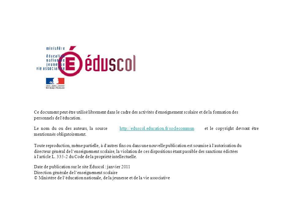 Ce document peut être utilisé librement dans le cadre des activités d'enseignement scolaire et de la formation des personnels de l'éducation. http://e