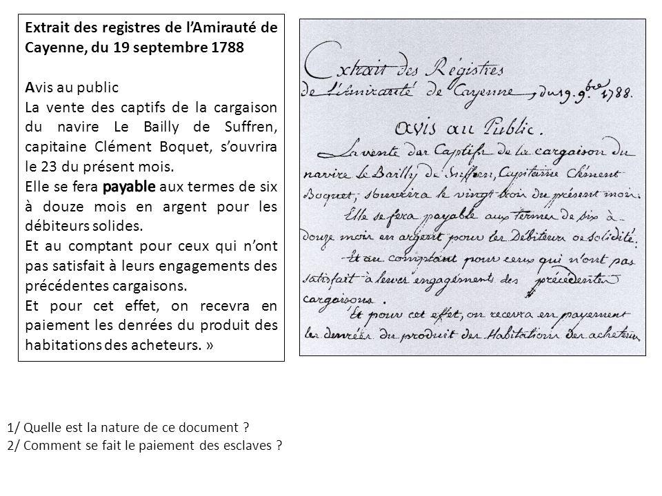 1/ Quelle est la nature de ce document ? 2/ Comment se fait le paiement des esclaves ?