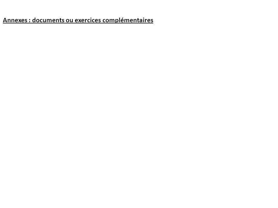 Annexes : documents ou exercices complémentaires