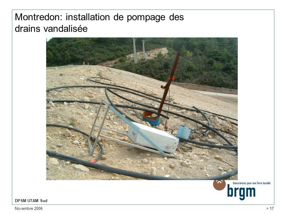 Novembre 2006 DPSM UTAM Sud > 17 Montredon: installation de pompage des drains vandalisée