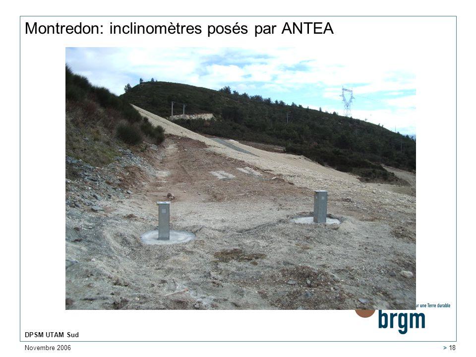 Novembre 2006 DPSM UTAM Sud > 18 Montredon: inclinomètres posés par ANTEA