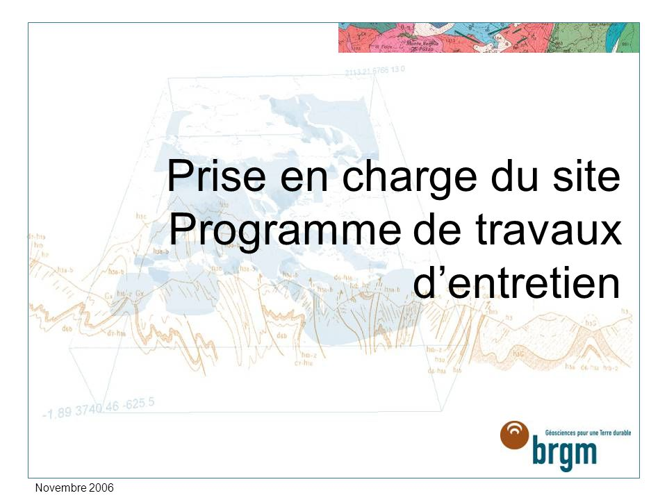 Novembre 2006 Prise en charge du site Programme de travaux dentretien