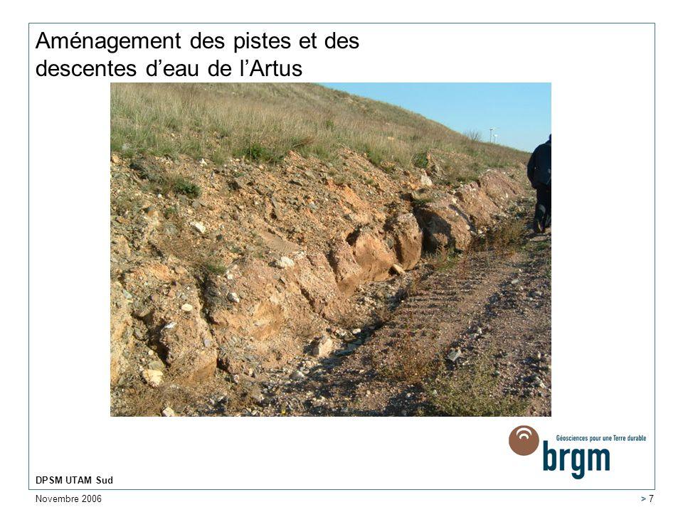 Novembre 2006 DPSM UTAM Sud > 7 Aménagement des pistes et des descentes deau de lArtus