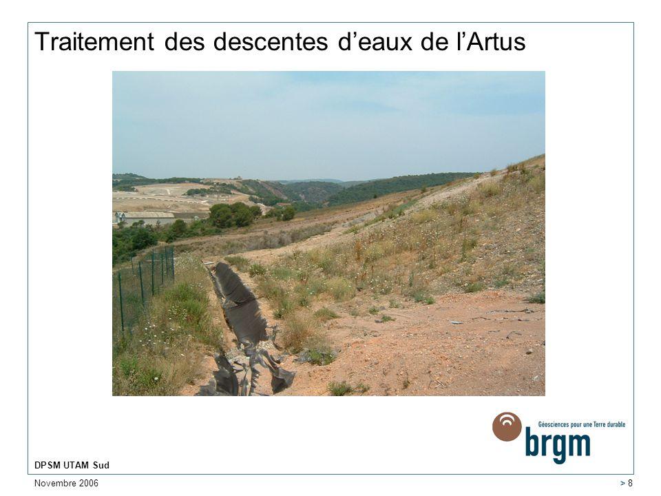 Novembre 2006 DPSM UTAM Sud > 8 Traitement des descentes deaux de lArtus