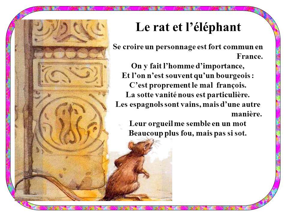 Le rat et léléphant Se croire un personnage est fort commun en France.