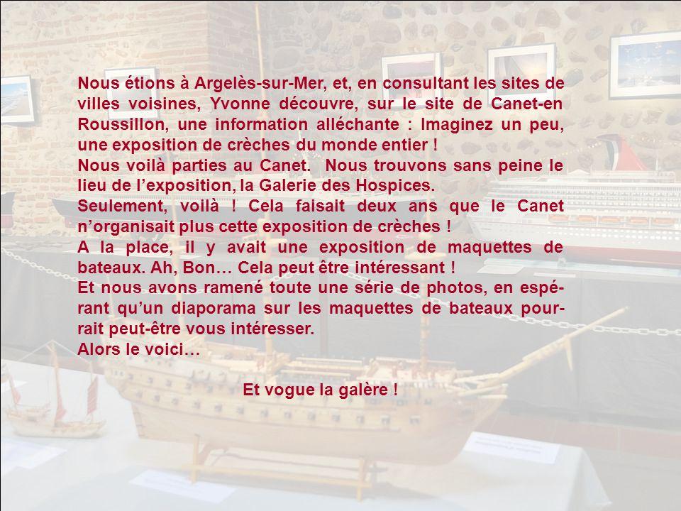 Nous étions à Argelès-sur-Mer, et, en consultant les sites de villes voisines, Yvonne découvre, sur le site de Canet-en Roussillon, une information alléchante : Imaginez un peu, une exposition de crèches du monde entier .