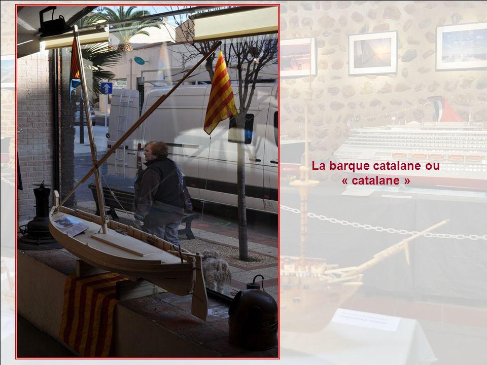 La barque catalane ou « catalane » (2° moitié du XIX°) est un bateau utilisé pour la pêche ou le commerce en Méditerranée occidentale. Dune longueur n