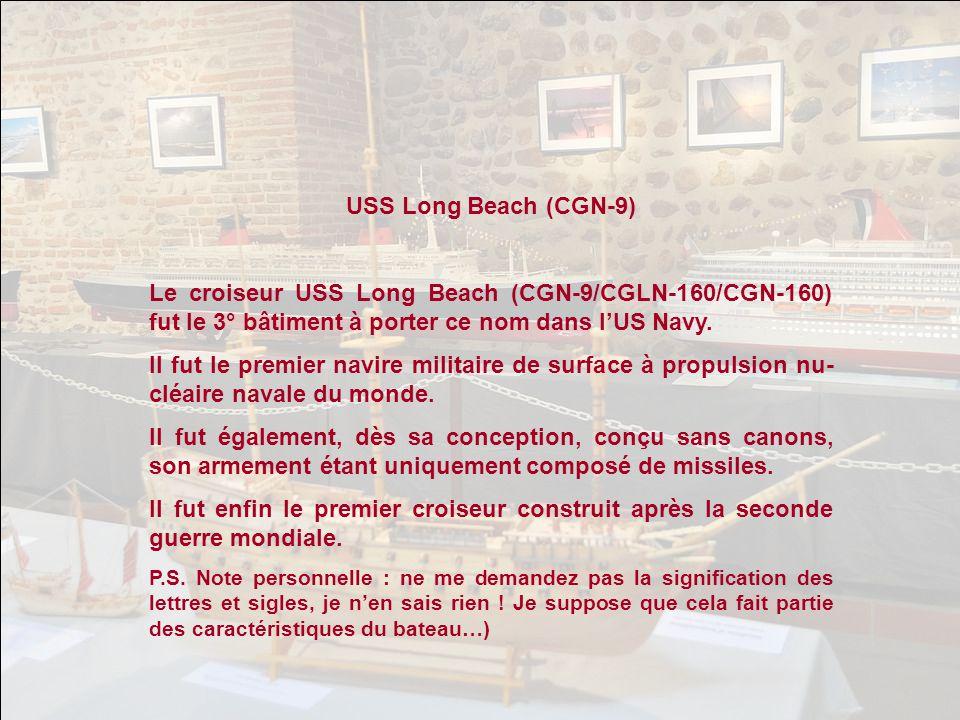 USS Long Beach (CGN-9) Le croiseur USS Long Beach (CGN-9/CGLN-160/CGN-160) fut le 3° bâtiment à porter ce nom dans lUS Navy.