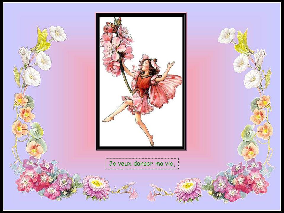 Je veux danser ma joie,