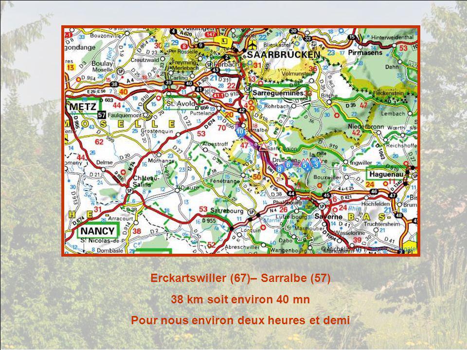 Erckartswiller (67)– Sarralbe (57) 38 km soit environ 40 mn Pour nous environ deux heures et demi