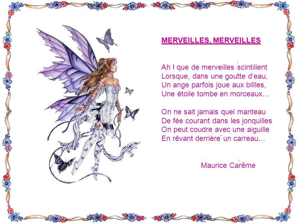 MERVEILLES, MERVEILLES Ah .