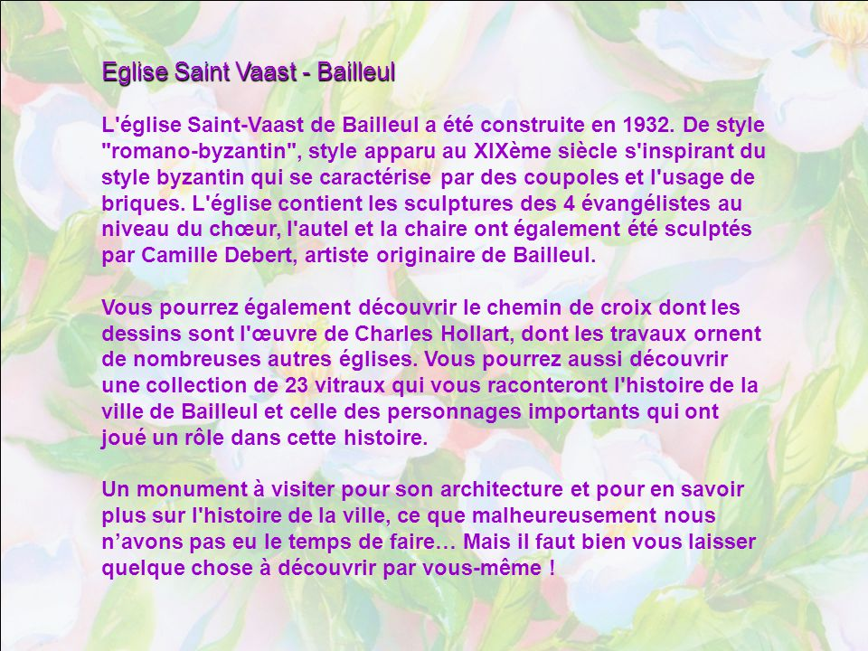 Eglise Saint Vaast - Bailleul L église Saint-Vaast de Bailleul a été construite en 1932.