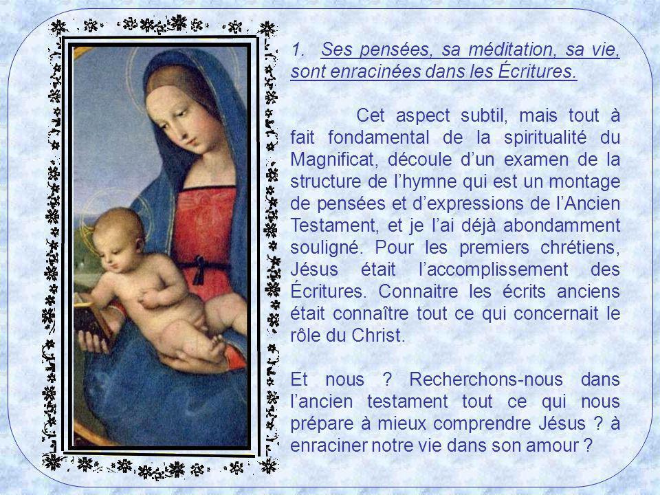 Un site trouvé sur Google, parlant de la spiritualité du Magnificat, estime quil y a six traits de caractère prouvant quune personne a parfaitement assimilé la spiritualité de Marie, elle qui fut la première disciple.
