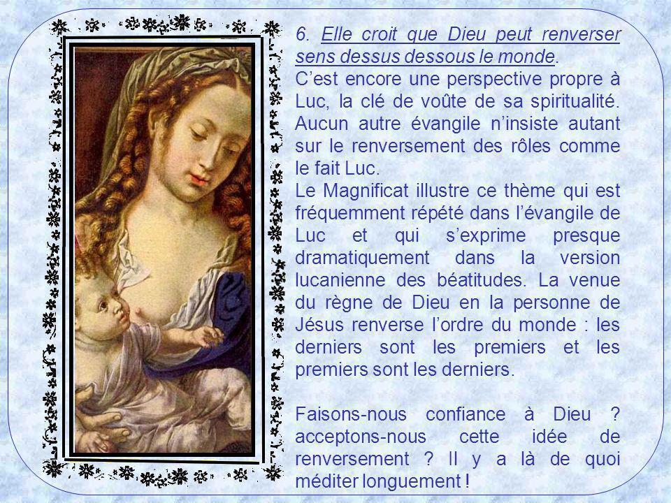 5. Elle reconnaît sa propre bassesse et se considère comme entièrement dépendante de Dieu. Cet aspect de la spiritualité du Magnificat est le fondemen