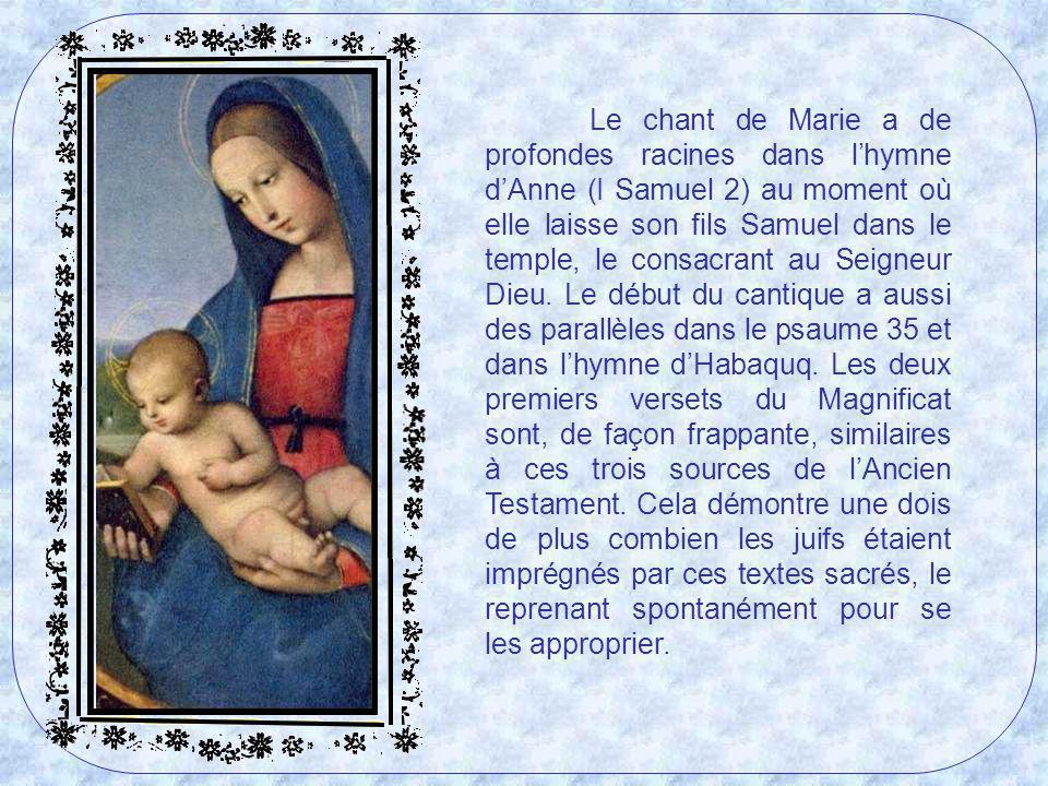 Le Magnificat est un chant de liberté pour les pauvres. Marie, qui dirige le chant, résume en sa personne les humbles dIsraël, ceux qui sont marginali