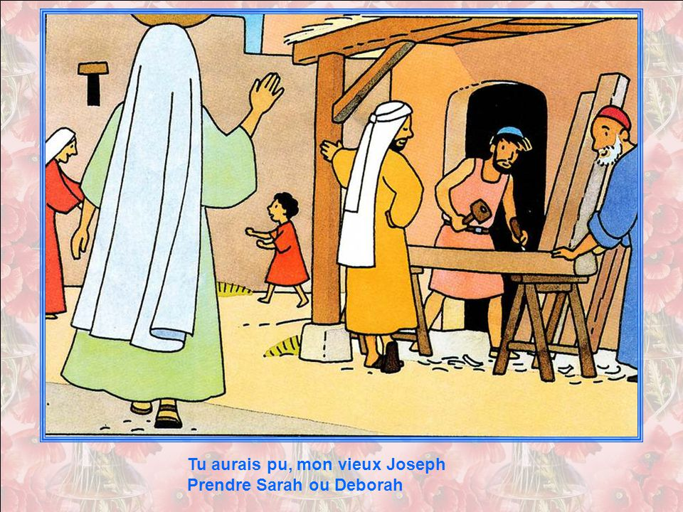 Tu aurais pu, mon vieux Joseph Prendre Sarah ou Deborah