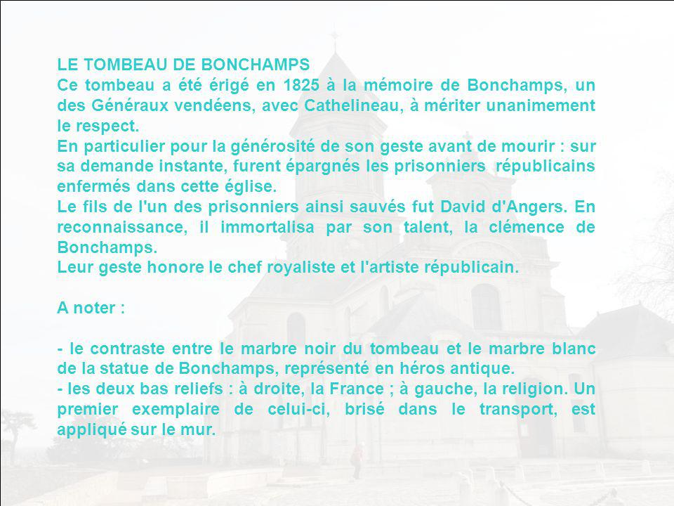 Le tombeau de Bonchamps, général royaliste du soulèvement vendéen sculpté par le très républicain David d Angers.