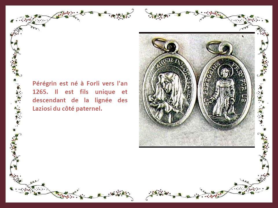 Pérégrin est né à Forli vers l an 1265.