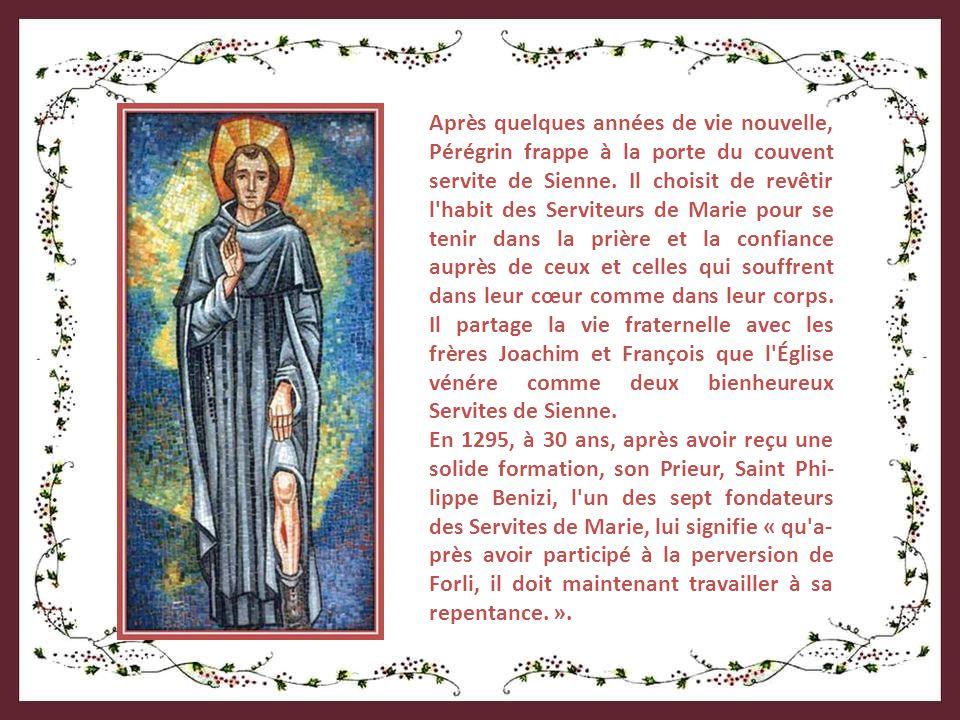 Après quelques années de vie nouvelle, Pérégrin frappe à la porte du couvent servite de Sienne.