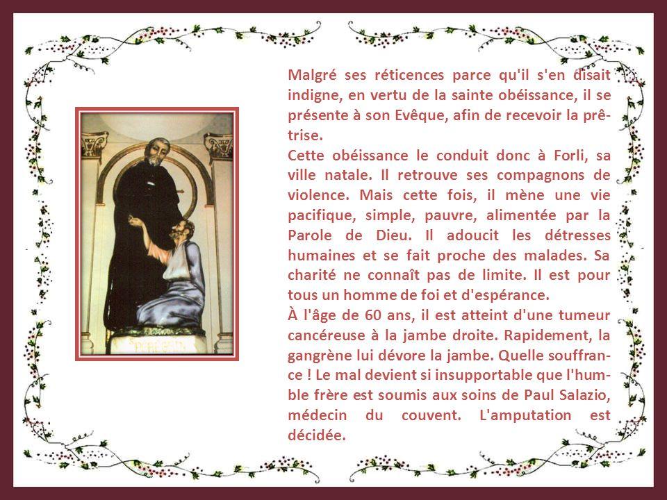 Malgré ses réticences parce qu il s en disait indigne, en vertu de la sainte obéissance, il se présente à son Evêque, afin de recevoir la prê- trise.