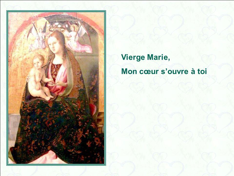 Vierge Marie, Mon coeur souvre à toi,