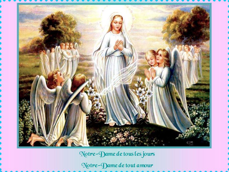 Notre-Dame de tous les jours Notre-Dame de tout amour