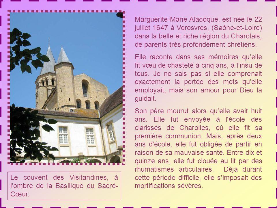 QUELQUES DATES DE LA VIE DE SAINTE MARGUERITE-MARIE 22 juillet 1647 : naissance à Vérosvres.