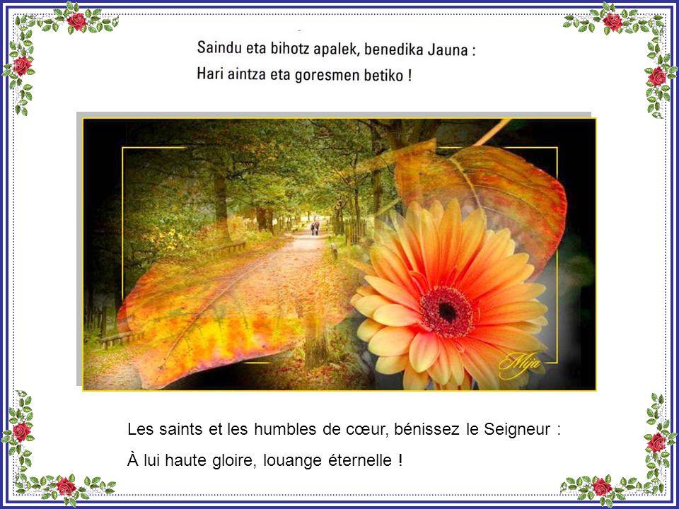 Les esprits et les âmes des justes, bénissez le Seigneur : À lui haute gloire, louange éternelle !