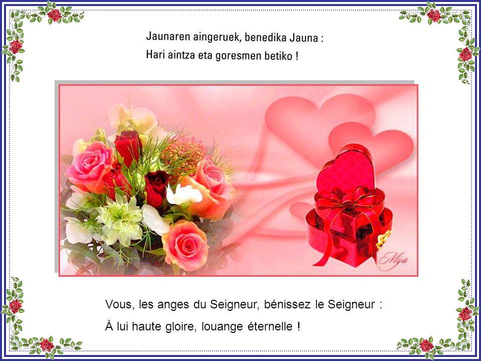 Toutes les œuvres du Seigneur, bénissez le Seigneur : À lui haute gloire, louange éternelle !