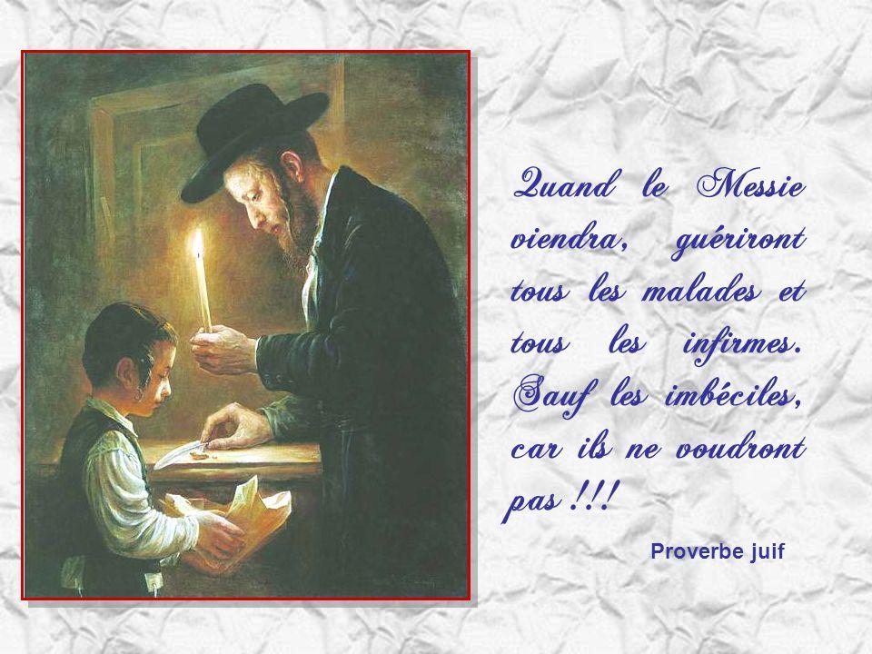 Quand le Messie viendra, guériront tous les malades et tous les infirmes.