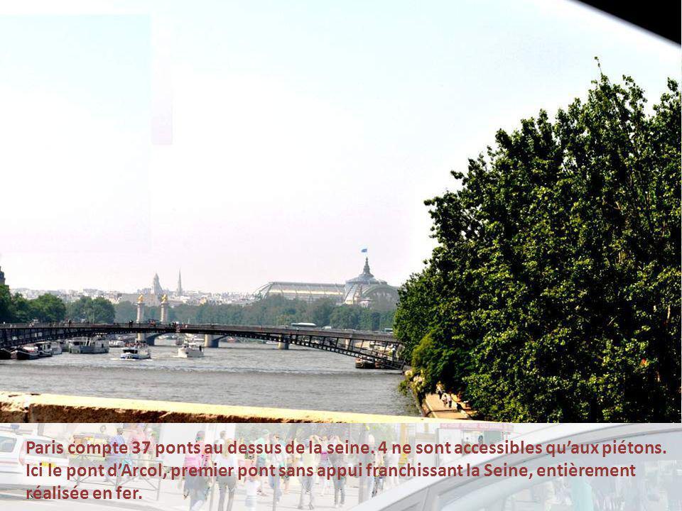 Paris compte 37 ponts au dessus de la seine.4 ne sont accessibles quaux piétons.