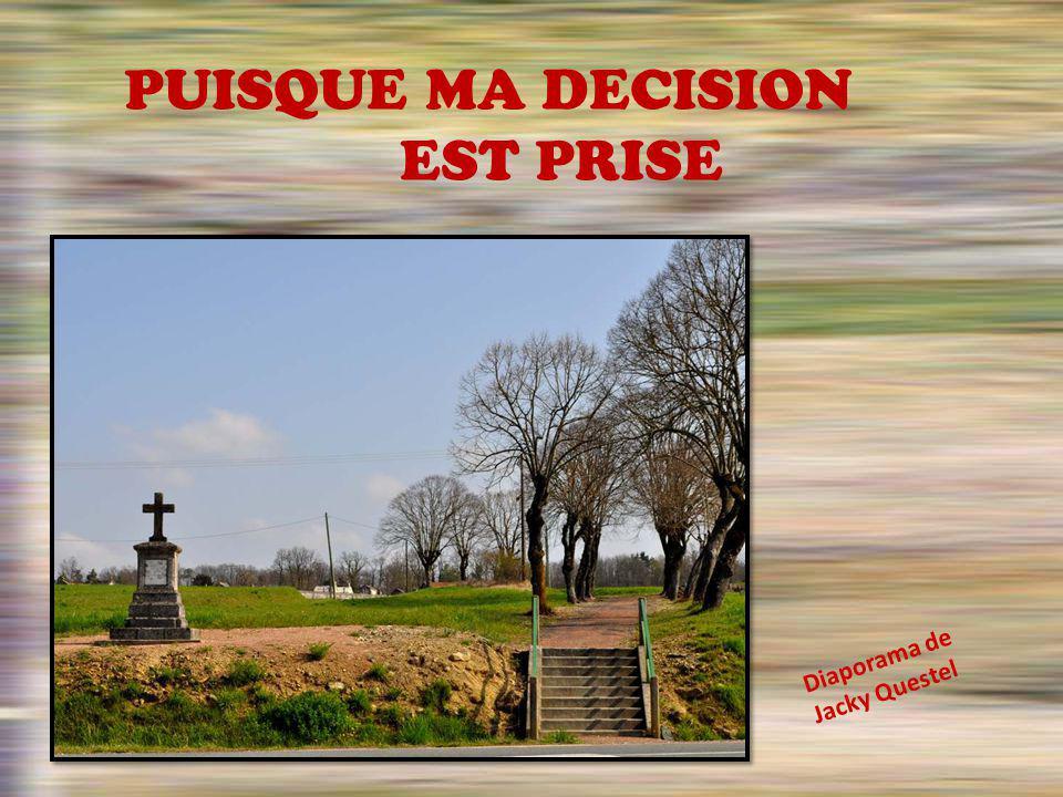 PUISQUE MA DECISION EST PRISE Diaporama de Jacky Questel